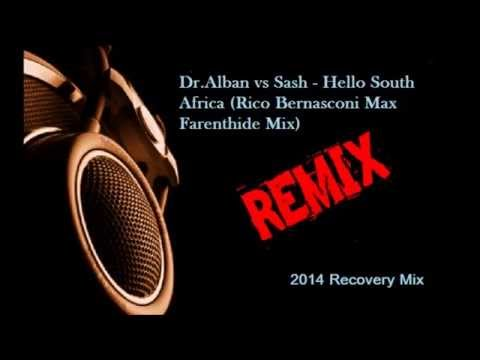 Dr Alban vs Sash   Hello South Africa Rico Bernasconi Max Farenthide Mix