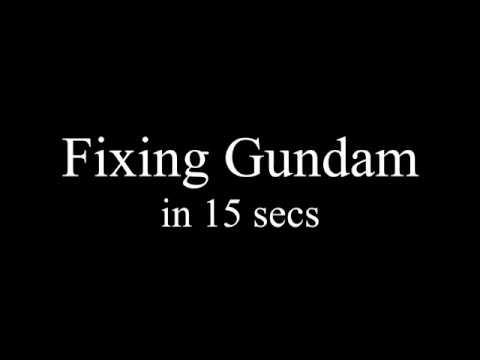 Fixing Gundam in 15 seconds.