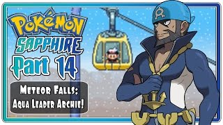 Pokemon Sapphire: Part 14 - Meteor Falls & Mt. Chimney | Team Aqua Boss Archie!