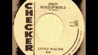 Little Walter - Crazy Mixed Up World