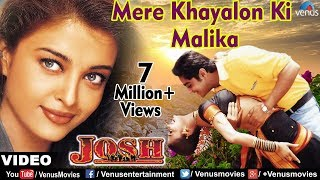 Repeat youtube video Mere Khayalon Ki Malika Full Video Song | Josh | Aishwarya Rai, Chandrachur Singh | Abhijeet