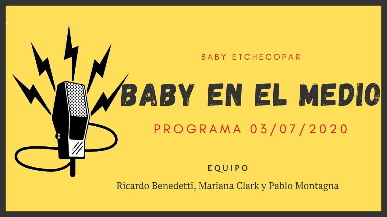 Baby Etchecopar Baby En El Medio Programa 03/07/2020