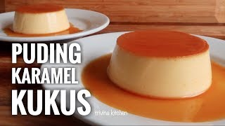 PUDING KARAMEL KUKUS, SIMPLE & MUDAH | CUSTARD CARAMEL PUDDING RECIPE | Trivina Kitchen