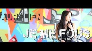 Aurélien - Je me fous [Clip Officiel]