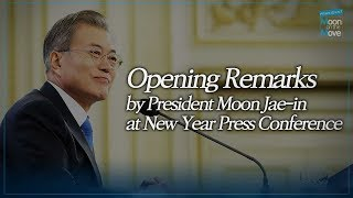 Opening Remarks by President Moon Jae-in at New Year Press Conference