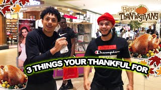 What Are 3 Things That You're Thankful For? (ThanksGiving Edition)