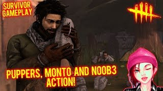 Puppers, Monto and No0b3, ACTION! - Survivor - Dead By Daylight