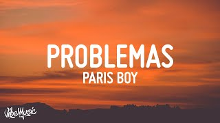 Paris Boy - Problemas (Letra/Lyrics)
