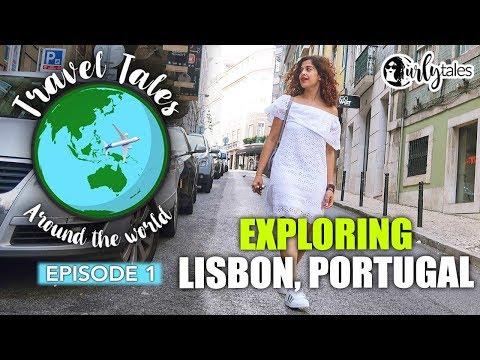 Travel Tales With Kamiya Jani Ep 1 | Exploring Lisbon | Curly Tales