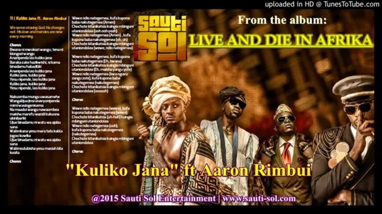 sauti-sol-kuliko-jana-ft-aaron-rimbui-music-audio-black-jack-tv
