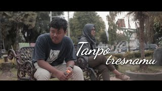 TANPO TRESNAMU DENNY CAKNAN (COVER VIDEO KLIP)