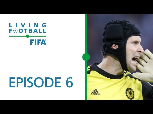 Living Football | FIFA Football Magazine Show | Episode 6