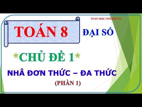 Toán học lớp 8 – Chủ đề 1: PHÉP NHÂN ĐƠN THỨC – ĐA THỨC