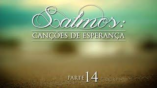 Salmos: Canções de Esperança - Parte 14 - AO VIVO. Pr. Jaílson Santos