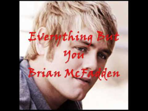 Everything But You ~ Brian McFadden ~ with lyrics