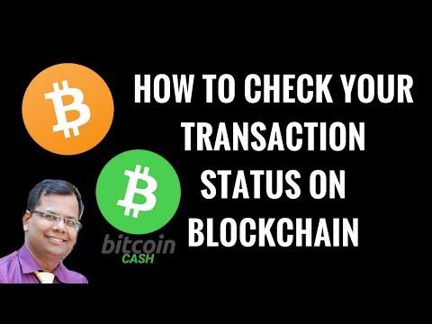 How To Check Bitcoin And BitcoinCash Transaction Status On Blockchain