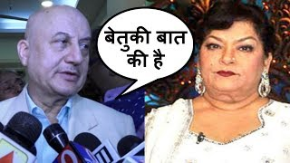 Anupam Kher  Angry Reply On Saroj Khan Casting Couch  Statement
