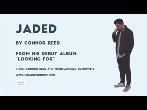 "Connor Reed - ""Jaded"" - Lyric Video"