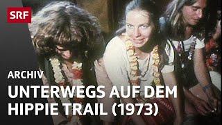 Unterwegs auf dem Hippie-Trail (1973) | Retro Doku | SRF Archiv