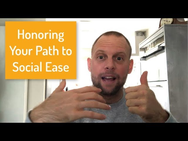 Honoring Your Path to Social Ease and Freedom