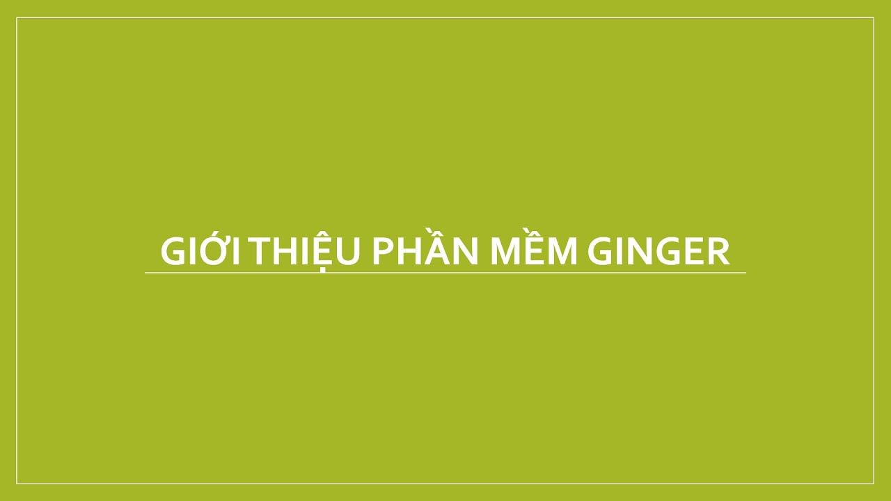 Ginger – Phần mềm sửa lỗi ngữ pháp, chính tả và văn phong tiếng Anh cực cool!