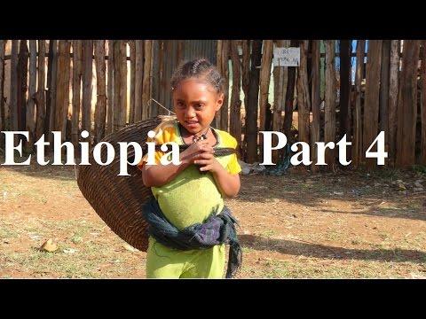Ethiopia (Amazing!!!  Walking to....) Part 4