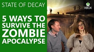 State of Decay On Xbox One | Top 5 Tips - How To Survive The Inevitable Zombie Apocalypse