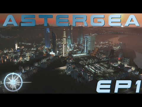 Cities: Skylines, Astergea EP1 - The World's Capital