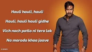 Hauli Hauli (Lyrics) - Ajay Devgn | Tabu | Rakul | De De Pyaar De