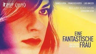 Eine fantastische Frau - Una mujer fantastica (Offizieller Trailer deutsch)