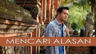 MENCARI ALASAN (EXIST) - ANDREY ARIEF (COVER VERSION)