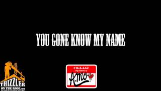A.Mo - You Gone Know My Name (Exclusive) [Thizzler.com]