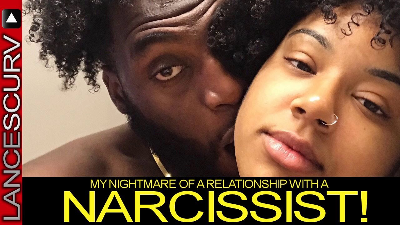 MY NIGHTMARE OF AN RELATIONSHIP WITH A NARCISSIST! - The LanceScurv Show