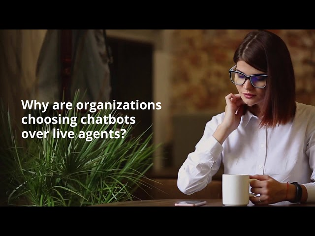 Why Organizations are embracing Chatbots