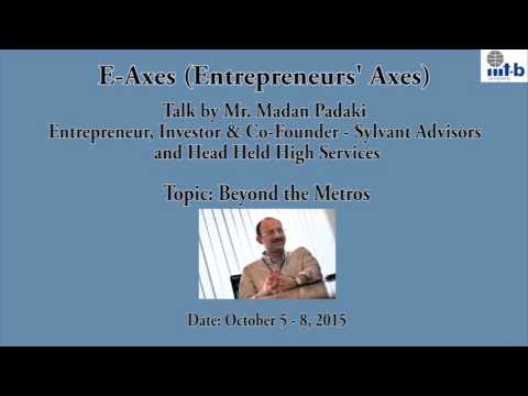 E-AXES -Mr. Madan Padaki, Entrepreneur,Investor&Co-founder-Sylvant Advisors &Head Held High Services