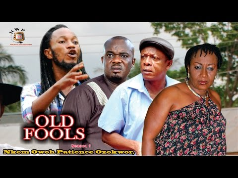 Old Fools    -   Nigerian  Nollywood Movie