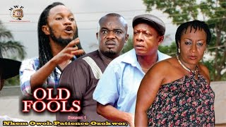 Old Fools Season 1 - Latest Nigerian Nollywood Movie