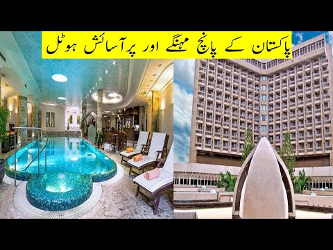 Top 5 Most Expensive And Luxury Hotels In Pakistan