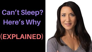 Can't Sleep Here's Why (EXPLAINED)