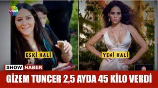 Gizem Tuncer 2,5 ayda 45 kilo verdi