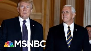 Steve Schmidt: Titanic Fraud Pence Shows Donald Trump Slobbering Servility | The 11th Hour | MSNBC
