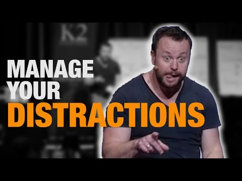 Manage your Distractions