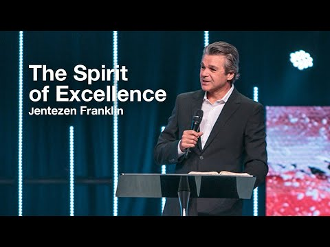 The Spirit of Excellence   Jentezen Franklin