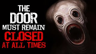 """""""The Door Must Remain Closed at all Times. No Exceptions"""" Creepypasta"""