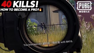 How To Become A Pro In PUBG Mobile 2.0 | 40 KILLS GAMEPLAY