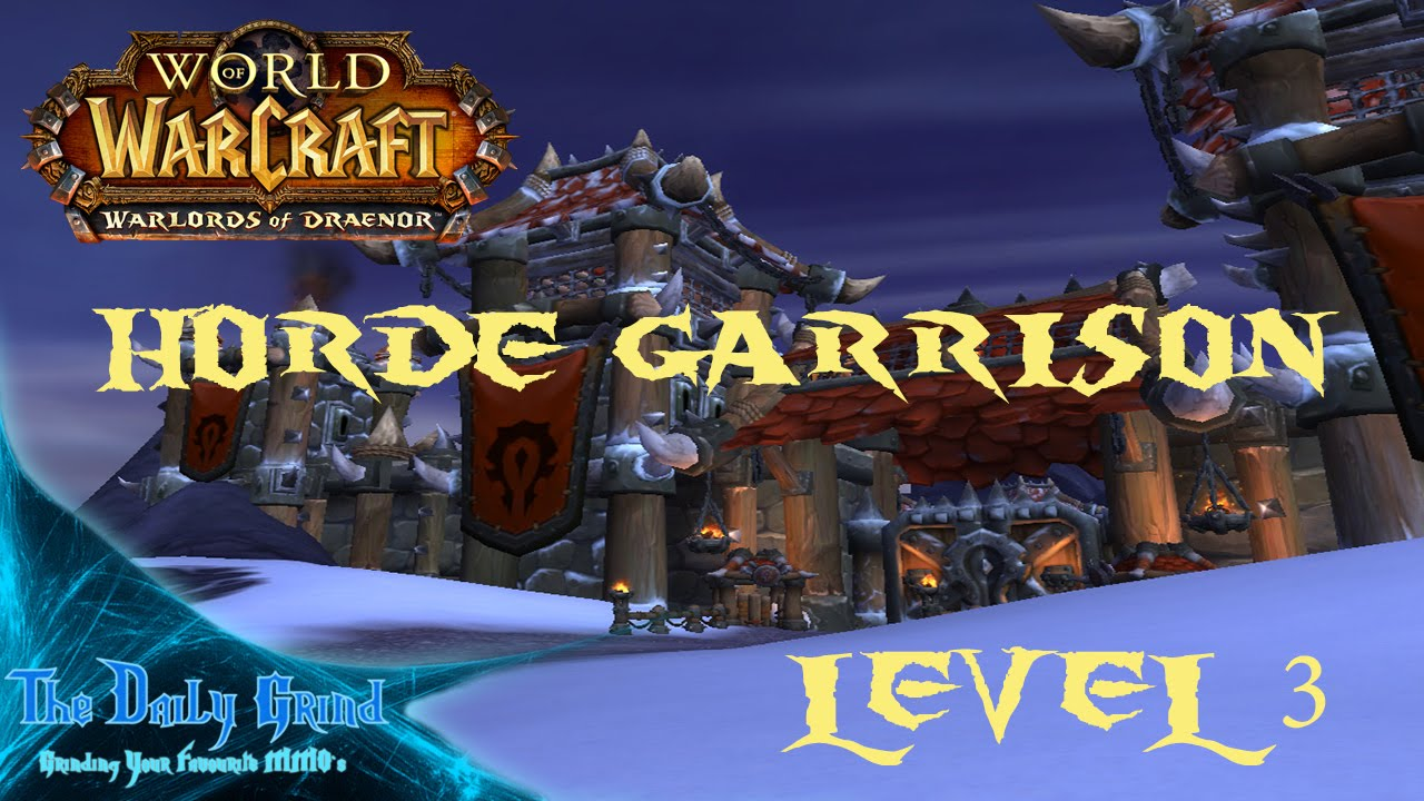 Wow warlords of draenor horde garrison level 3 tdgmmo youtube wow warlords of draenor horde garrison level 3 tdgmmo malvernweather Image collections
