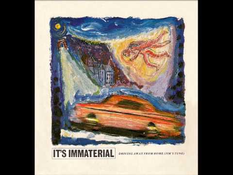 It's Immaterial - Driving Away From Home