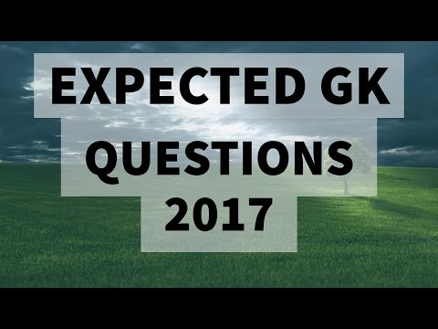 Expected Static GK questions in RRB NTPC,CLAT,CHSL,SSC CGL,BBA,IHM 2017