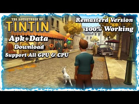 The Adventure Of TinTin Remastered APK+DATA Download On Any Android | Support GPU & CPU | 790MB
