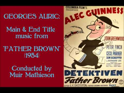 "Georges Auric: Main & End Title music from ""Father Brown"" (1954)"